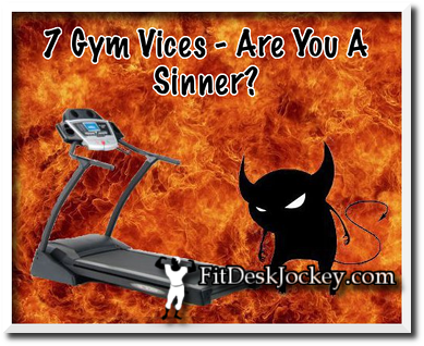 7 Gym Vices - Are You A Sinner?